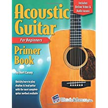 Acoustic Guitar Primer Book for Beginners: With Online Video and Audio Access (Acoustic Guitar Lessons)