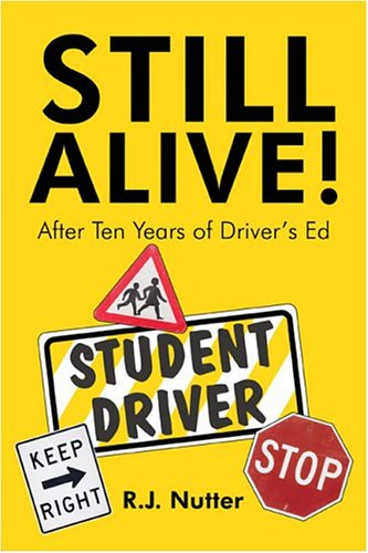 Still Alive!: After Ten Years of Driver's Ed