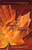 Shade of the Maple, Kirk Martin, 0971614504