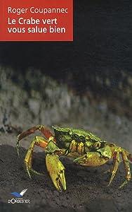 """Afficher """"Le crabe vert vous salue bien"""""""