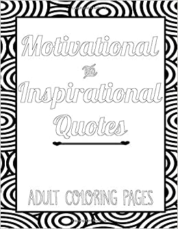 Motivational and Inspirational Quotes Adult Coloring Pages ...