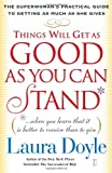 Things Will Get As Good as You Can Stand, Laura Doyle, 0743245156