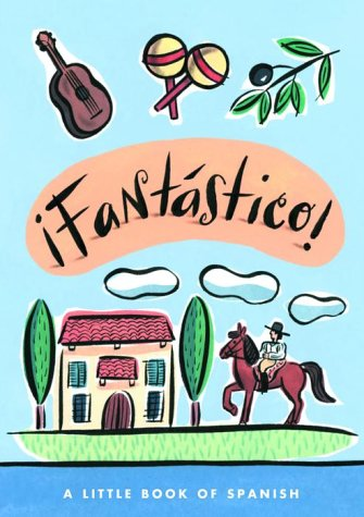 !Fantastico! A Little Book of Spanish by Living Language