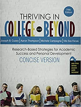 Thriving In College And Beyond Research Based Strategies For Academic Success And Personal Development Concise Version Joseph B Cuseo Viki S Fecas Aaron Thompson Michele Campagna 9781524990008 Amazon Com Books