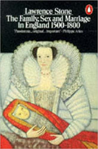 The Family, Sex and Marriage in England, 1500-1800