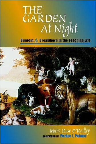 The Garden at Night: Burnout and Breakdown in the Teaching Life