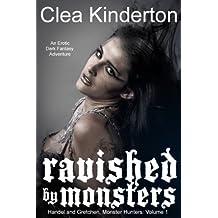 Ravished by Monsters (Handel and Gretchen, Monster Hunters Book 1)