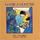 Maybe a Monster, Jill Creighton, 1550370367