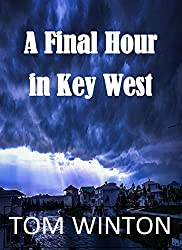 A Final Hour in Key West (The Florida Keys Series Book 2)
