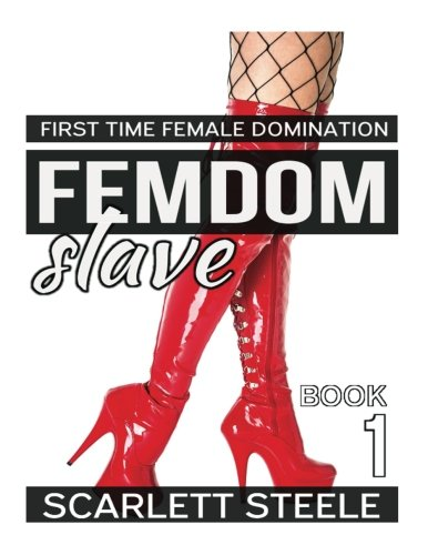 Femdom Slave - First Time Female Domination (Volume 1)