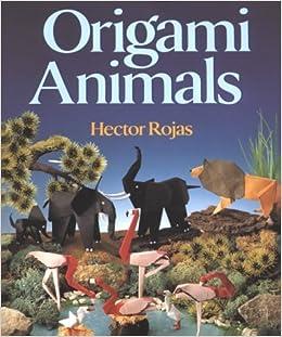 Origami    Animals  Hector Rojas  9780806986494  Amazon