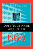 Does Your Name Add up To 666?, David Solamen, 159467325X