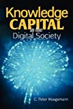 Knowledge Capital in the Digital Society, C. Peter Waegemann, 1468016830