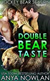 Double Bear Taste (Hockey Bear Season Book 4)