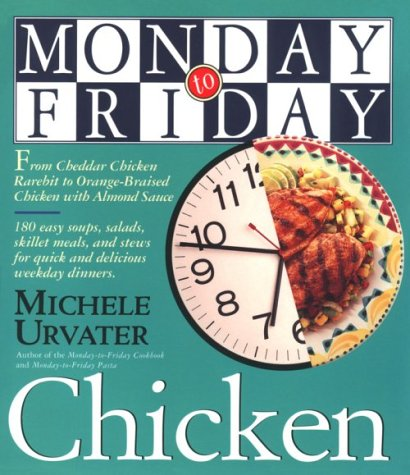 Monday-to-Friday Chicken by Michele Urvater
