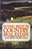 Buying Right in Country Real Estate, Jim Young and Joan G. Young, 0452252172