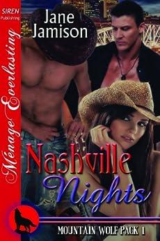Nashville Nights [Mountain Wolf Pack 1] (Siren Publishing Menage Everlasting) by [Jamison, Jane]