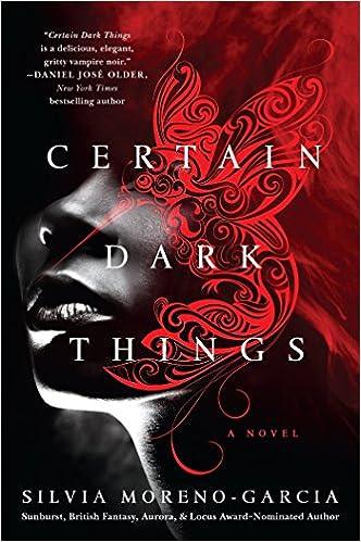 Certain Dark Things: A Novel: Silvia Moreno-Garcia ...