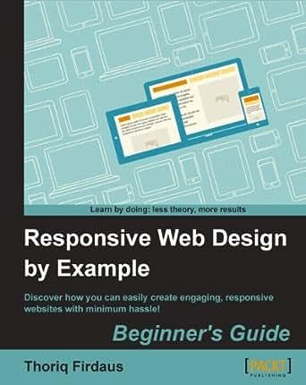 Amazoncom Responsive Web Design by Example eBook Thoriq