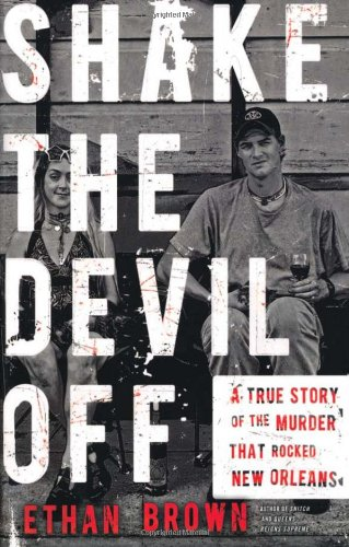 Download Shake the Devil Off: A True Story of the Murder that Rocked New Orleans PDF