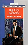 Big-City Bachelor, Ingrid Weaver, 0373168284