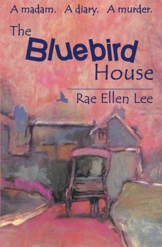 The Bluebird House: A madam.  A diary.  A (Bluebird Santa)