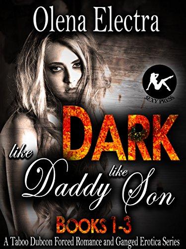 Dark Like Daddy Like Son Books 1 3 A Taboo Dubcon