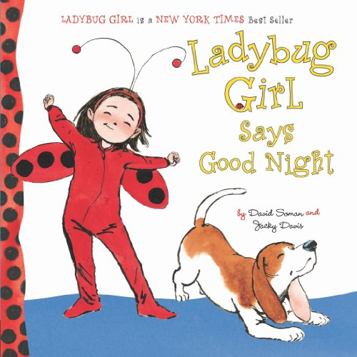 Ladybug Girl Says Good Night -