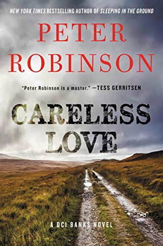 Careless Love: A DCI Banks Novel (Inspector Banks Novels Book 25) by [Robinson, Peter]