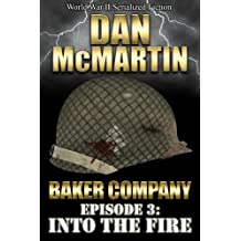 Baker Company - Episode 3 - Into the Fire (World War II Serialized Fiction)