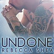 Undone: Unbreakable, Book 2 | Rebecca Shea