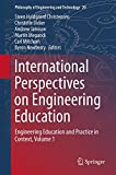 International Perspectives on Engineering Education : Engineering Education and Practice in Context, Volume 1, Christensen, Steen Hyldgaard and Didier, Christelle, 3319161687