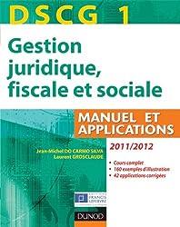 DSCG 1 - Gestion juridique, fiscale et sociale 2011/2012 - 5e éd - Manuel et Applications, Corrigés: Manuel et Applications, Corrigés inclus