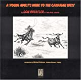 A Young Adult's Guide to the Canadian West, DON BRESTLER, 1896209726