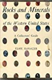 Rocks and Minerals of the Western United States, Elsie Hanauer, 0498012735