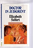 Doctor in Judgment, Elizabeth Seifert, 0396063071