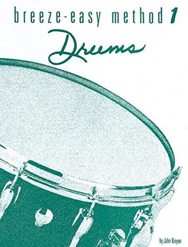 Breeze-Easy Method for Drums, Bk 1 (Breeze-Easy Series)