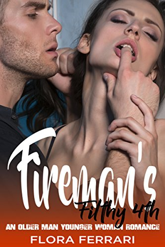 Download for free Fireman's Filthy 4th: An Older Man Younger Woman Holiday Romance