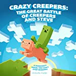 Crazy Creepers: The Great Battle of Creepers and Steve | Innovate Media