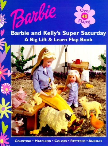 Barbie and Kelly's Super Saturday: A Big Lift & Learn Flap Book