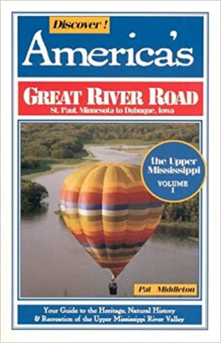 Download online Discover America's Great River Road: The Upper Mississippi, St Paul to Dubuque PDF