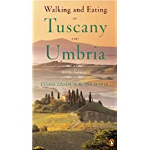 Walking and Eating in Tuscany and Umbria: Revised Edition