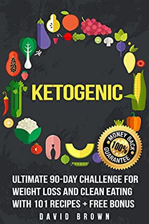 Ketogenic: Ultimate 90-Day Challenge for Weight Loss and Clean ...