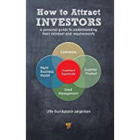How to Attract Investors: A Subjective Guide to the Mindset of Investors and their Requirements