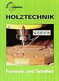 Holztechnik, Mathematik, Formeln und Tabellen