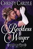 Reckless Wager: A Whitechapel Wagers Novel (Volume 3) by  Christy Carlyle in stock, buy online here