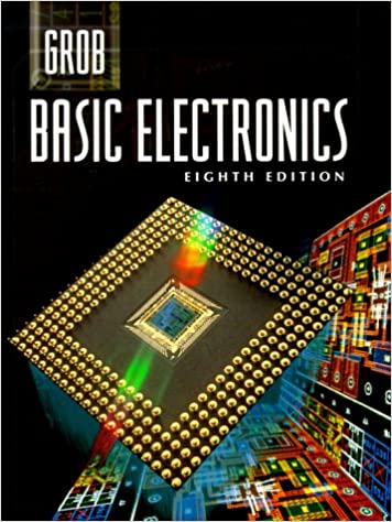 Grob Basic Electronics Electronics Books Series Grob Bernard 9780028022536 Amazon Com Books