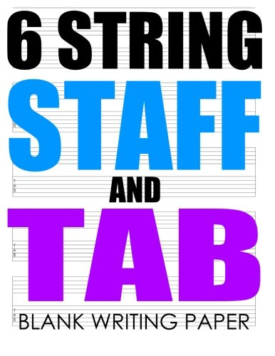 (6 String Staff And Tab Blank Writing Paper: Made for 6 string instruments.)