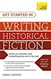 Get Started in Writing Historical Fiction (Teach Yourself)