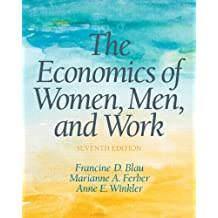 The Economics of Women, Men and Work (7th Edition)